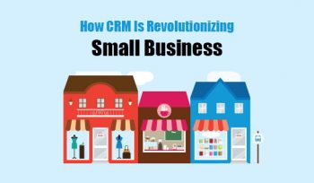 How CRM Is Revolutionizing Small Business