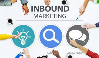 Inbound Marketing; The Most Effective Marketing Strategy Of 2018